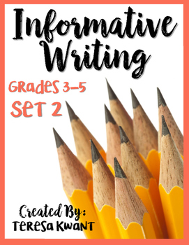 Informative Writing Set Two 3rd, 4th, and 5th Grades