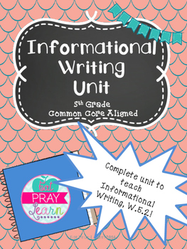 Informative Writing Unit- 5th Grade
