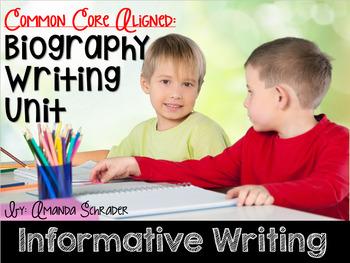 Informative Writing Unit: Biography