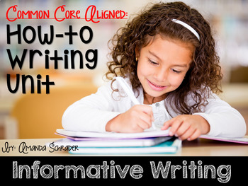 Informative Writing Unit: How-To