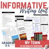 Informative Writing Unit - My Town: An Informative Brochur