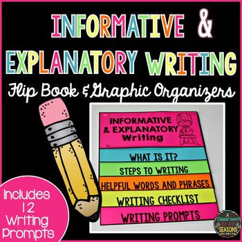 Informative and Explanatory Writing Graphic Organizers and Flip Book