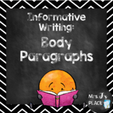 Informative/Explanatory Writing- Body Paragraphs