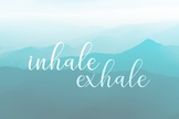 Inhale Exhale Poster 12x18