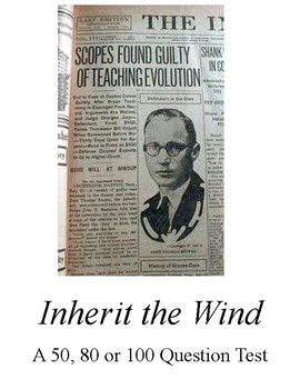 Inherit the Wind - 50 80 or 100 Question Test