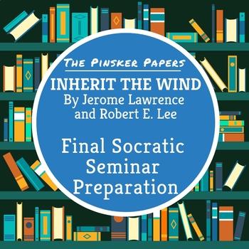 Inherit the Wind: Final Socratic Seminar Preparation