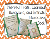 Inherited Traits, Learned Behaviors, and Instincts Interactive Book