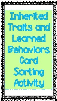 Inherited Traits and Learned Behavior Card Sorting Activity