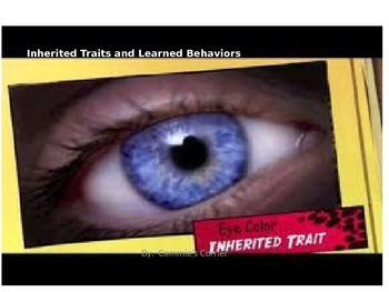 Inherited Traits and Learned Behaviors POWERPOINT WITH NOT