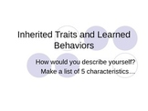 Inherited Traits and Learned Behaviors Power Point
