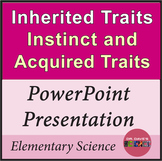 Inherited Traits and Learned Behaviors PowerPoint Genetics and Heredity