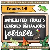 Inherited traits and learned behaviors-Interactive Science Notebook foldables