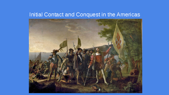 Initial Contact and Conquest in the Americas
