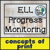 Concepts of Print, ELL Progress Monitoring