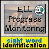 Sight Words 1-50, ELL Progress Monitoring