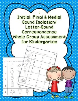 Initial, Final & Medial Letter-Sound Correspondence Whole Group Assessment