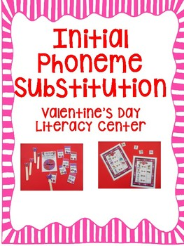 Initial Sound Phoneme Substitution- Valentine's Day Literacy Center