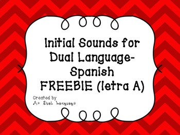 Initial Sounds for Dual Language- Spanish Letra A