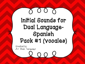 Initial Sounds for Dual Language- Spanish Pack #1 (vocales)
