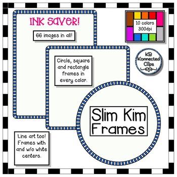Ink Savers! Slim Kim Frames