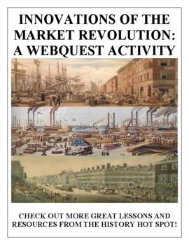 Innovations of the Market Revolution: A WebQuest Activity