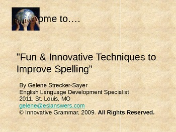 Innovative Spelling: Strategies produce better results. SEE VIDEOS ON YOUTUBE!