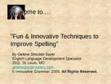Innovative Spelling: Strategies produce better results. SE
