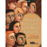 Innovative Techniques For Large-Group Instruction (2002)