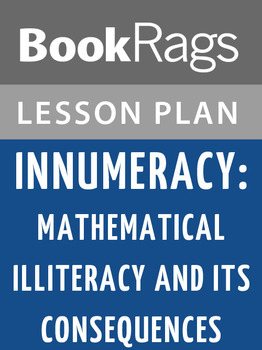 Innumeracy: Mathematical Illiteracy and Its Consequences Lesson Plans