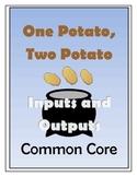 Inputs and Outputs - One Potato, Two Potato