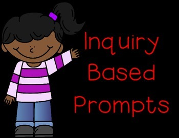 Inquiry Based Prompts