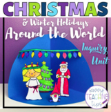PBL Project Based Learning Inquiry Unit CHRISTMAS AROUND T