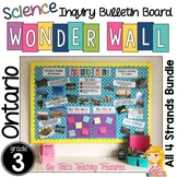 Inquiry Bulletin Board | Grade 3 Ontario Science BUNDLE | Wonder Wall |