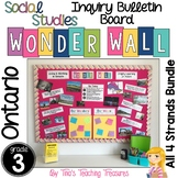 Inquiry Bulletin Board | Grade 3 Ontario Social Studies BUNDLE | Wonder Wall |