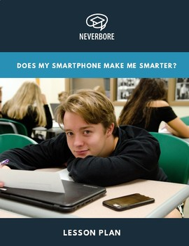 Inquiry Lesson: Does my Smartphone Make Me Smarter?