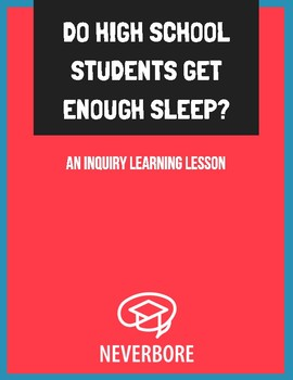 Inquiry Lesson: Teens and Sleep