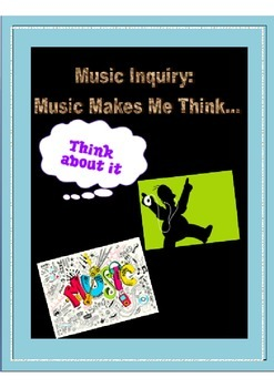 Inquiry: Music Makes Me Think...