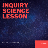 Inquiry Science Lesson | Static Electricity | Unit Plan
