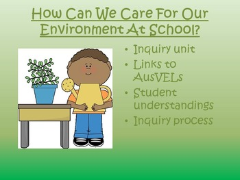 Inquiry Unit - How can we care for our environment at school?