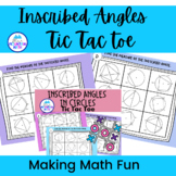 Inscribed Angles  -- Tic Tac Toe Activity