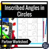 Inscribed Angles in Circles Partner Worksheet