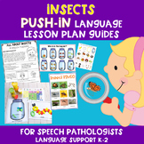 Insect PUSH-IN Language Lesson Plan Guides