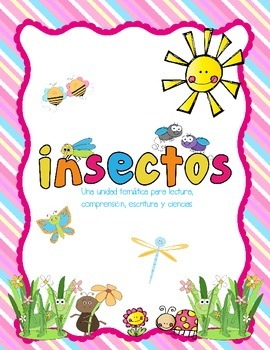 Insects:  A Spanish Thematic Unit for Reading/Writing/Comp