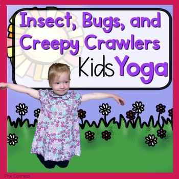 Insects, Bugs, and Creepy Crawlers Kids Yoga