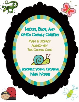 Insects, Bugs, and Other Crawly Critters - Common Core Math & Lit