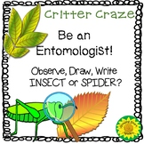 Bugs and Critters! Be an Entomologist
