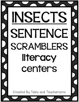 Insects Sentence Scramblers Literacy Centers