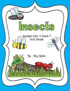 Insects - Wonders First Grade - Unit 4 Week 4