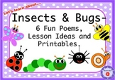 Insects and Bugs Theme - Poems, Lesson Ideas & Printables!