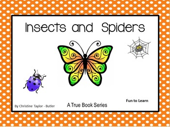 Insects and Spiders ~ A True Book Series